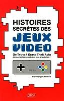Histoires secrètes des jeux vidéo