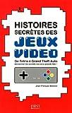 echange, troc Jean-François MORISSE - Histoires secrètes des jeux vidéo