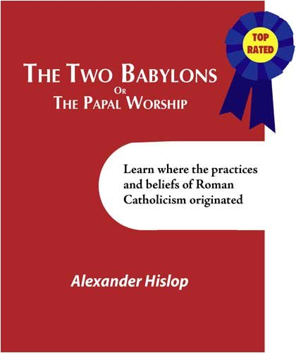 Alexander Hislop - The Two Babylons (English Edition)