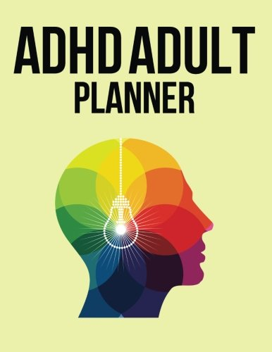 Adhd Adult Planner: ( The Blokehead Journals) by CreateSpace Independent Publishing Platform
