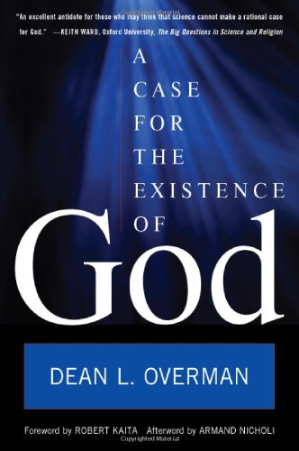 A Case for the Existence of God, Dean L. Overman