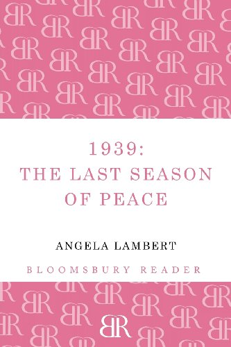 1939: The Last Season of Peace (Bloomsbury Reader)