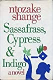 Sassafrass, Cypress and Indigo