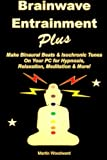 img - for Brainwave Entrainment Plus: Make Binaural Beats & Isochronic Tones On Your Pc for Hypnosis, Relaxation, Meditation & More! book / textbook / text book