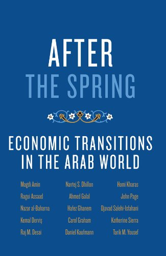 After the Spring: Economic Transitions in the Arab World