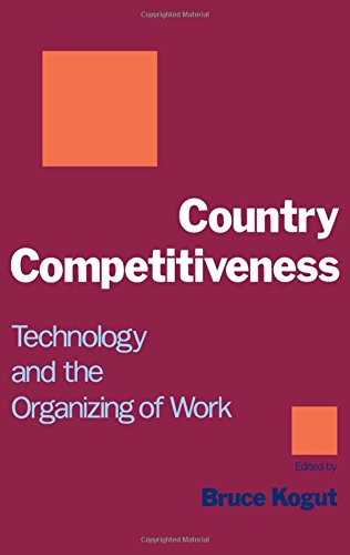 Country Competitiveness: Technology and the Organizing of Work