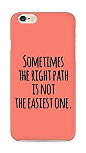 AMEZ the right path is not easy Back Cover For Apple iPhone 6s Plus