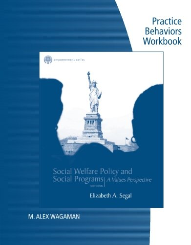 Practice Behaviors Workbook for Segals Brooks/Cole Empowerment Series: Social Welfare Policy and Social Programs, 3rd