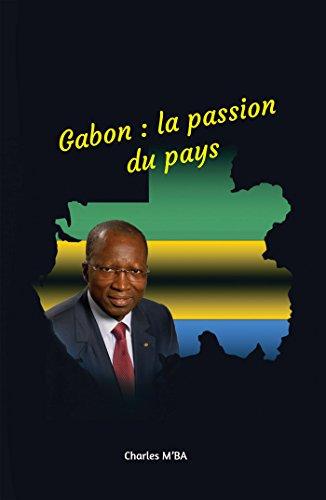 Gabon : la passion du pays: Mimboane ! Des actes pour reconstruire le Gabon