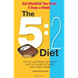 The 5:2 Diet - Eat Whatever You Want 5 Days a Week!: How to Lose Weight, Get Skinny and Live Longer by Fasting Just 2 Days a Week!by James Drummond