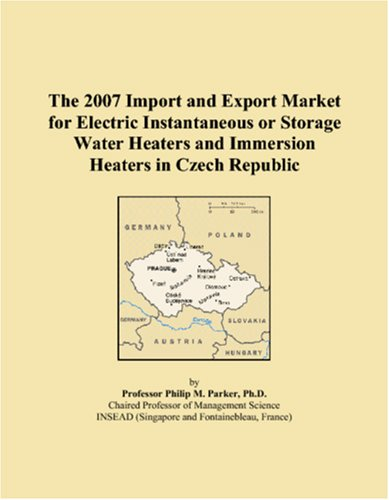 The 2007 Import And Export Market For Electric Instantaneous Or Storage Water Heaters And Immersion Heaters In Czech Republic
