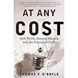 img - for At Any Cost: Jack Welch, General Electric, and the Pursuit of Profit [Paperback] [1999] First Edition Ed. Thomas F. O'Boyle book / textbook / text book