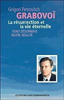 La résurrection et la vie éternelle sont désormais notre réalité