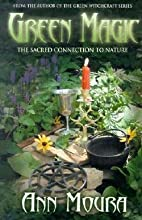 Aoumiel: Green Magic : The Sacred Connection…