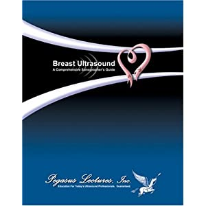 Breast Ultrasound: A Comprehensive Sonographer's Guide