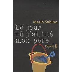 Le jour où j'ai tué mon père - Mario Sabino