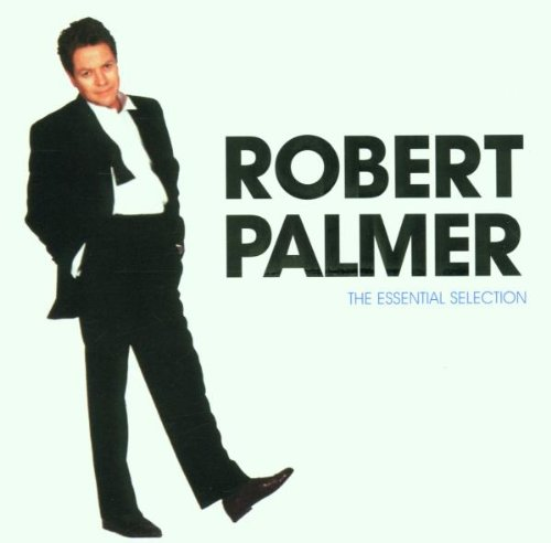 Robert Palmer - The Essential Selection - Zortam Music