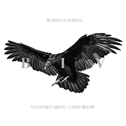 Vultures Above, Lions Below by Buried In Verona