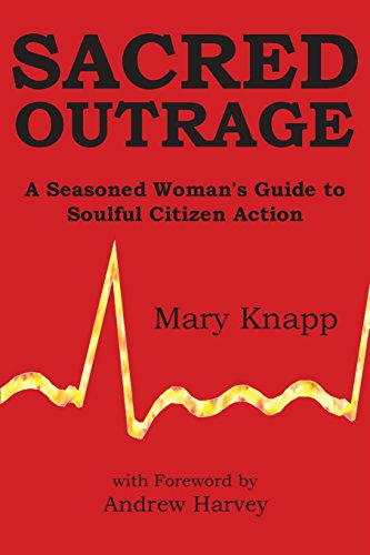 Sacred Outrage: A Seasoned Woman's Guide to Soulful Citizen Action - Malaysia Online Bookstore
