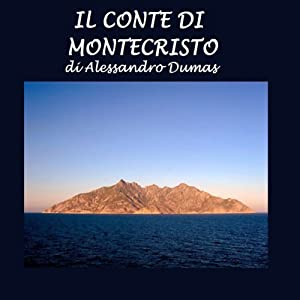 Il conte di Montecristo [The Count of Monte Cristo] Audiobook