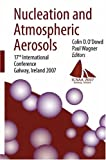 Nucleation and Atmospheric Aerosols: 17th International Conference, Galway, Ireland, 2007