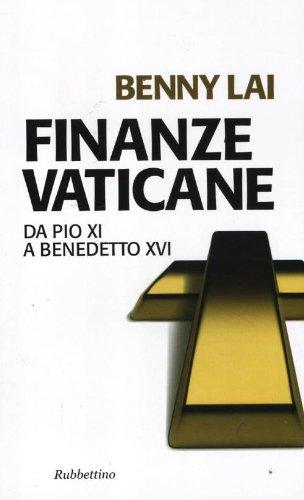 Finanze vaticane. Da Pio XI a Benedetto XVI (Problemi aperti)