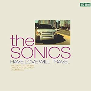 sonics have love will travel psycho music. Black Bedroom Furniture Sets. Home Design Ideas
