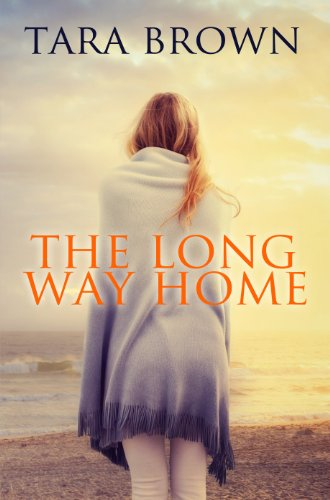 The Long Way Home by Tara Brown