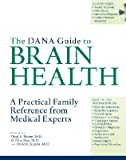 img - for The Dana Guide to Brain Health: A Practical Family Reference from Medical Experts [With CDROM]   [DANA GT BRAIN HEALTH] [Paperback] book / textbook / text book