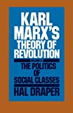 Karl Marx's Theory of Revolution, Vol. 2: The Politics of Social Classes (085345566X) by Draper, Hal