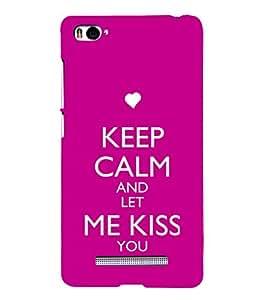 EPICCASE Let me kiss you Mobile Back Case Cover For Xiaomi Redmi Mi4i (Designer Case)