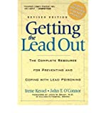 img - for [ Getting the Lead Out: The Complete Resource for Preventing and Coping with Lead Poisoning (Revised) By Kessel, Irene ( Author ) Paperback 2001 ] book / textbook / text book