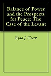 Balance of Power and the Prospects for Peace: The Case of the Levant