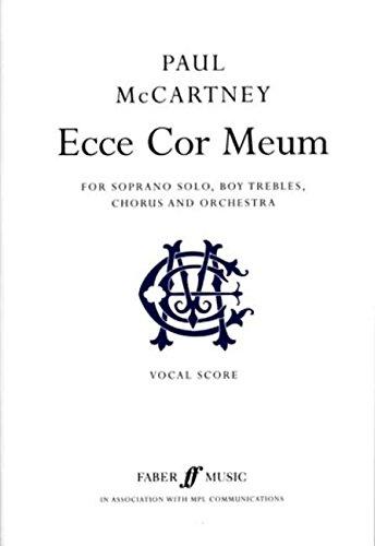 Paul McCartney: Ecce Cor Meum: For Soprano Solo, Boy Trebles, Chorus and Orchestra: (Vocal Score)