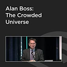 Alan Boss: The Crowded Universe  by Alan Boss Narrated by Alan Boss