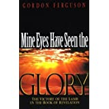 Mines Eyes Have Seen the Glory (The Victory of the Lamb in the Book of Revelation)