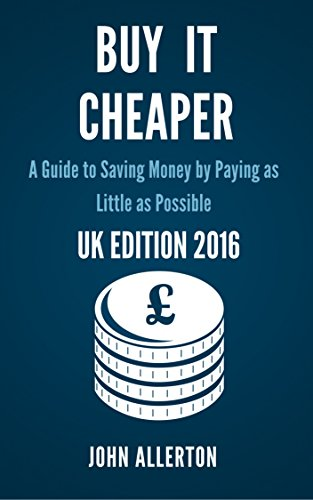 Buy it Cheaper - A Guide to Saving Money By Paying as Little as Possible: UK Edition 2016 (Amazon Vouchers Uk compare prices)