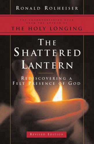 an analysis of christian spirituality in the holy longing by ronald rolheiser Seeking spirituality guidelines for a christian spirituality for the twenty-first century same book as holy longing the holy longing rolheiser makes sense of what is a frequently misunderstood word: spirituality.