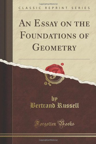 Bertrand Russell - An Essay on the Foundations of Modern Geometry