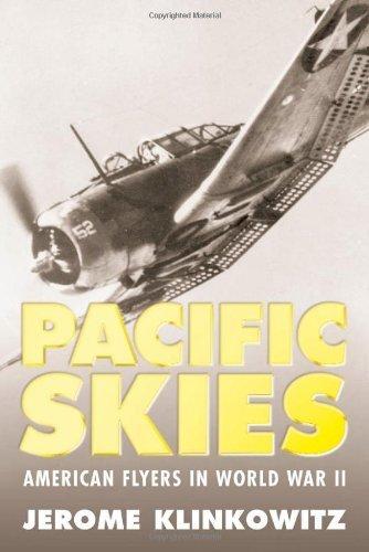 pacific-skies-american-flyers-in-world-war-ii-by-jerome-klinkowitz-2004-06-04