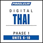 Thai Phase 1, Unit 06-10: Learn to Speak and Understand Thai with Pimsleur Language Programs |  Pimsleur