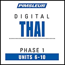 Thai Phase 1, Unit 06-10: Learn to Speak and Understand Thai with Pimsleur Language Programs Audiobook by  Pimsleur Narrated by  Pimsleur
