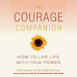 The Courage Companion: How to Live Life with True Power   [Nina Lesowitz, Mary Beth Sammons]