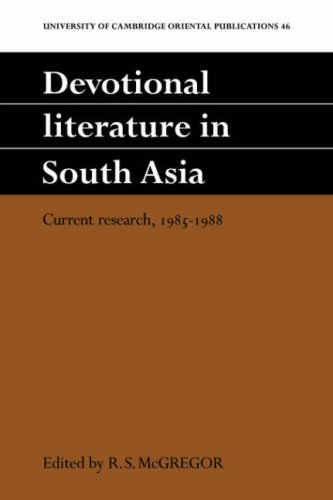 Devotional Literature in South Asia: Current Research, 1985-1988 (University of Cambridge Oriental Publications)