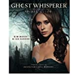 [(Ghost Whisperer Spirit Guide)] [Author: Kim Moses] published on (December, 2008)