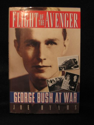 Flight of the Avenger: George Bush at War