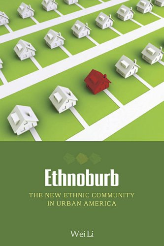 Ethnoburb: The New Ethnic Community in Urban America