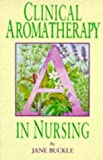 img - for Clinical Aromatherapy in Nursing by Jane Buckle (1997-08-29) book / textbook / text book