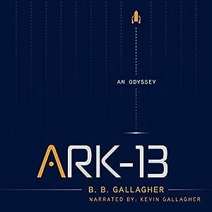 Ark-13: An Odyssey Audiobook