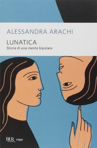 Lunatica. Storia di una mente bipolare